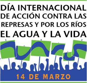 Día-Internacional-de-Acción-contra-las-Represas-y-por-los-Ríos-el-Agua-y-la-Vida-326x320