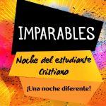 """Fiesta del estudiante cristiano """"Imparables"""""""