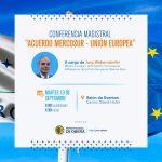 """Conferencia Magistral sobre el """"Acuerdo Unión Europea y Mercosur"""""""