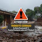 Se mantendrá cortado el tránsito del puente provisorio sobre el arroyo Pindaytí en RP Nº 2